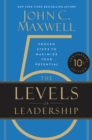 The 5 Levels of Leadership : Proven Steps to Maximize Your Potential - eBook