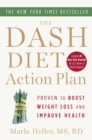 The DASH Diet Action Plan : Proven to Lower Blood Pressure and Cholesterol Without Medication - eBook