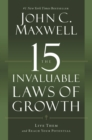 The 15 Invaluable Laws of Growth : Live Them and Reach Your Potential - eBook