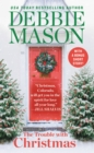 The Trouble with Christmas : The Feel-Good Holiday Read that Inspired Hallmark TV s Welcome to Christmas - eBook