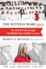 The Witness Wore Red : The 19th Wife Who Brought Polygamous Cult Leaders to Justice - eBook