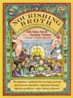 Nourishing Broth : An Old-Fashioned Remedy for the Modern World - Book
