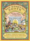 Nourishing Broth : An Old-Fashioned Remedy for the Modern World - eBook
