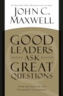 Good Leaders Ask Great Questions : Your Foundation for Successful Leadership - eBook