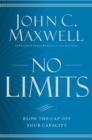 No Limits : Blow the CAP Off Your Capacity - eBook
