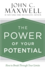 The Power of Your Potential : How to Break Through Your Limits - Book