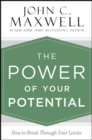 The Power of Your Potential : How to Break Through Your Limits - eBook