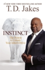 Instinct : The Power to Unleash Your Inborn Drive - Book