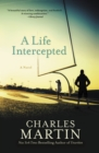 A Life Intercepted : A Novel - eBook