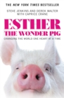 Esther the Wonder Pig : Changing the World One Heart at a Time - eBook