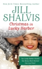 Christmas in Lucky Harbor : Simply Irresistible/The Sweetest Thing/Two Bonus Short Stories - eBook