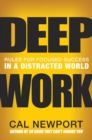 Deep Work : Rules for Focused Success in a Distracted World - eBook