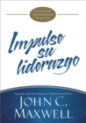 Impulse su liderazgo : Un plan de mejoramiento de 90 d as - eBook
