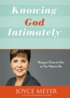 Knowing God Intimately (Revised) : Being as Close to Him as You Want to Be - Book