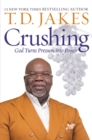 Crushing : God Turns Pressure into Power - eBook