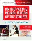 Orthopaedic Rehabilitation of the Athlete : Getting Back in the Game - Book