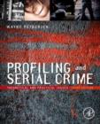 Profiling and Serial Crime : Theoretical and Practical Issues - Book