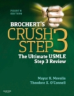 Brochert's Crush Step 3 E-Book : The Ultimate USMLE Step 3 Review - eBook