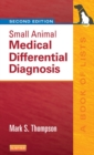 Small Animal Medical Differential Diagnosis E-Book : A Book of Lists - eBook