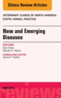 New and Emerging Diseases, An Issue of Veterinary Clinics: Exotic Animal Practice, E-Book - eBook
