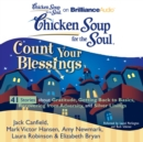 Chicken Soup for the Soul: Count Your Blessings - 41 Stories about Gratitude, Getting Back to Basics, Recovering from Adversity, and Silver Linings - eAudiobook