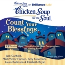 Chicken Soup for the Soul: Count Your Blessings - 29 Stories about Thankfulness, New Perspectives, and Having Faith - eAudiobook
