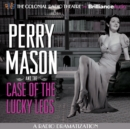 Perry Mason and the Case of the Lucky Legs : A Radio Dramatization - eAudiobook