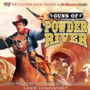 Guns of Powder River : A Radio Dramatization - eAudiobook