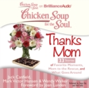 Chicken Soup for the Soul: Thanks Mom - 33 Stories of Favorite Moments, Mom to the Rescue, and What Goes Around - eAudiobook