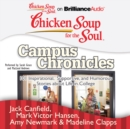 Chicken Soup for the Soul: Campus Chronicles : 101 Inspirational, Supportive, and Humorous Stories about Life in College - eAudiobook