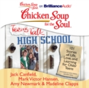 Chicken Soup for the Soul: Teens Talk High School : 101 Stories of Life, Love, and Learning for Older Teens - eAudiobook