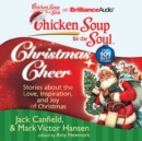 Chicken Soup for the Soul: Christmas Cheer : 101 Stories about the Love, Inspiration, and Joy of Christmas - eAudiobook