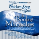 Chicken Soup for the Soul: A Book of Miracles : 101 True Stories of Healing, Faith, Divine Intervention, and Answered Prayers - eAudiobook