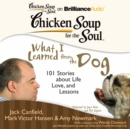 Chicken Soup for the Soul: What I Learned from the Dog : 101 Stories about Life, Love, and Lessons - eAudiobook