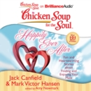 Chicken Soup for the Soul: Happily Ever After : 101 Fun and Heartwarming Stories about Finding and Enjoying Your Mate - eAudiobook