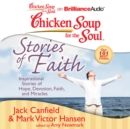 Chicken Soup for the Soul: Stories of Faith : Inspirational Stories of Hope, Devotion, Faith, and Miracles - eAudiobook