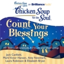 Chicken Soup for the Soul: Count Your Blessings : 101 Stories of Gratitude, Fortitude, and Silver Linings - eAudiobook