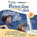 Chicken Soup for the Soul: Moms & Sons : Stories by Mothers and Sons, in Appreciation of Each Other - eAudiobook