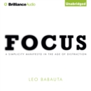 Focus : A Simplicity Manifesto in the Age of Distraction - eAudiobook