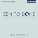 Zen to Done : The Ultimate Simple Productivity System - eAudiobook