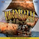 Plimoth Adventure, The - Voyage of Mayflower : A Radio Dramatization - eAudiobook