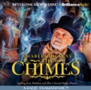 Charles Dickens' The Chimes : A Radio Dramatization - eAudiobook