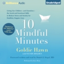 10 Mindful Minutes : Giving Our Children the Social and Emotional Skills to Lead Smarter, Healthier, and Happier Lives - eAudiobook