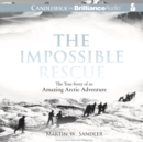 The Impossible Rescue - eAudiobook