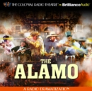 The Alamo : A Radio Dramatization - eAudiobook