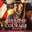 Stephen Crane's The Red Badge of Courage : A Radio Dramatization - eAudiobook