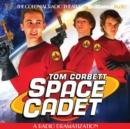 Tom Corbett Space Cadet : A Radio Dramatization - eAudiobook