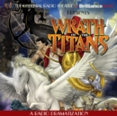Wrath of the Titans : A Radio Dramatization - eAudiobook