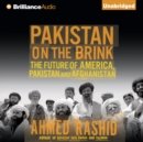 Pakistan on the Brink : The Future of America, Pakistan, and Afghanistan - eAudiobook