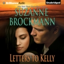 Letters to Kelly : A Selection from Unstoppable - eAudiobook
